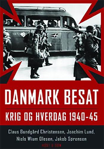 Danmark besat krig og hverdag 1940-45