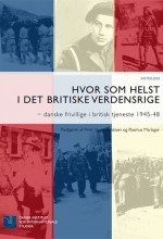 Hvor som helst i det britiske Verdensrige – danske frivillige i britisk tjeneste 1945-48