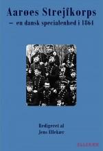 Aarøes strejfkorps – en dansk specialenhed i 1864
