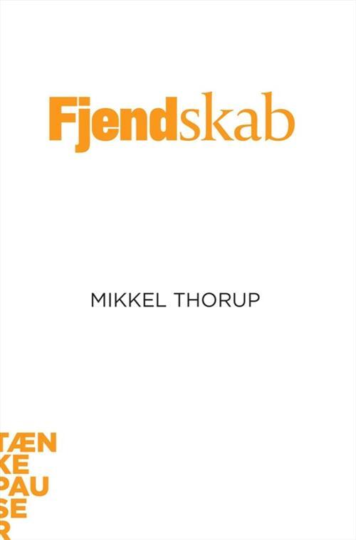 Fjendskab af Mikkel Thorup