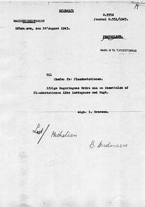 I Rigsarkivet ligger denne ordre, der er underskrevet af søløjtnant II M. E. Michelsen og kommandørkaptajn B. Andersen, der var chef for Søværnets Kaserne. Om der har eksisteret andre ordresedler til underskrift end denne er desværre ikke til at sige. [3]