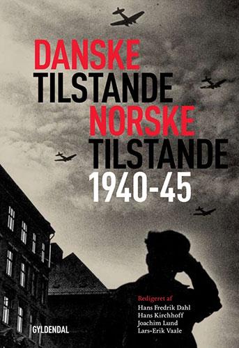 Danske tilstande. Norske tilstande. 1940-45